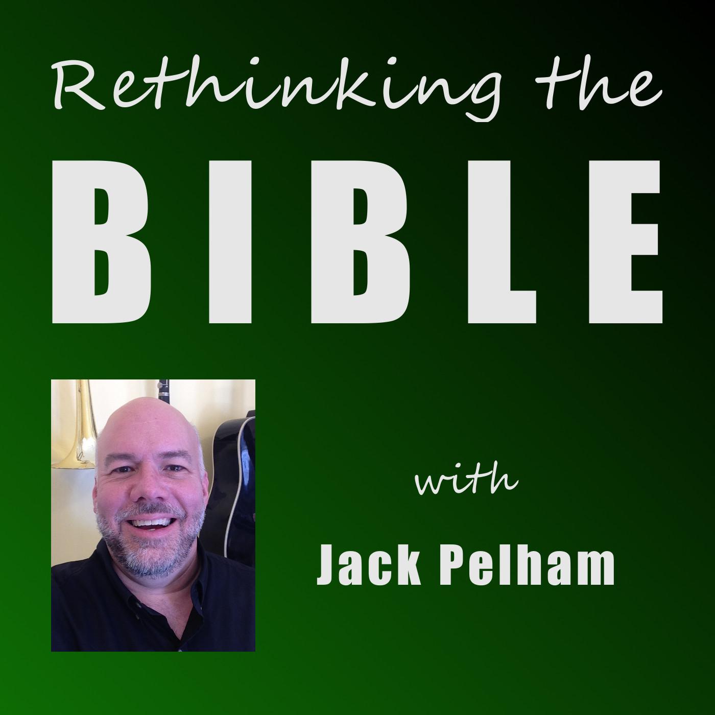 Rethinking the Bible with Jack Pelham
